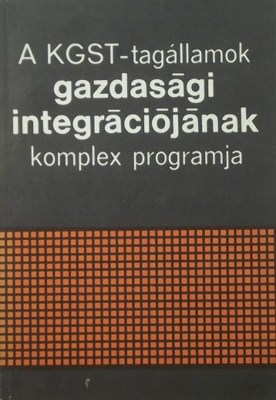 - A KGST-tagállamok gazdasági integrációjának komplex programja