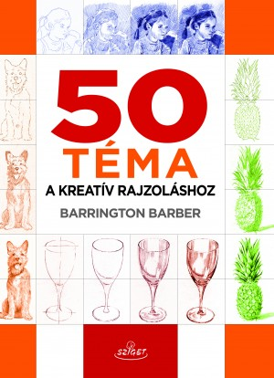 Barber Barrington - 50 t�ma a kreat�v rajzol�shoz