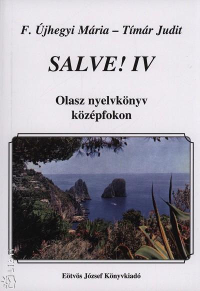 F. Újhegyi Mária - Tímár Judit - Salve! IV