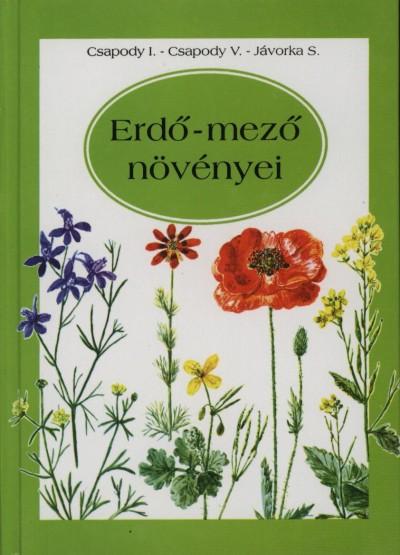Csapody Vera - Dr. Csapody István - Jávorka Sándor - Erdő-mező növényei