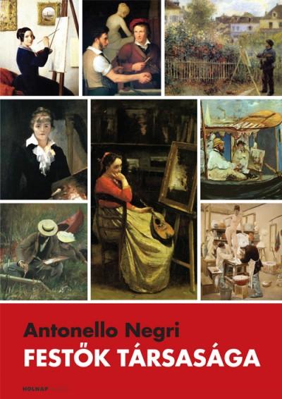 Antonello Negri  (Szerk.) - Festők társasága