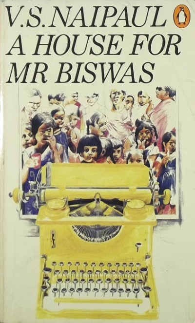 Vidiadhar Surajprasad Naipaul - A House for Mr. Biswas