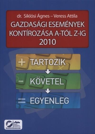 Dr. Siklósi Ágnes - Veress Attila - Gazdasági események kontírozása A-tól Z-ig 2010