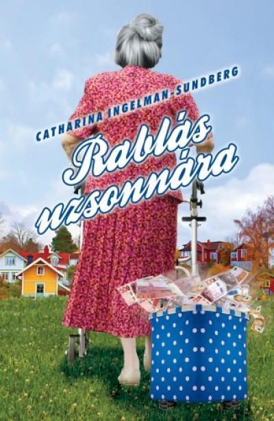 Ingelman-Sundberg Catharina - Rablás uzsonnára