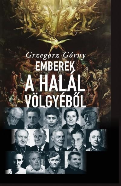 Grzegorz Górny - Emberek a Halál Völgyéből