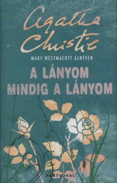 Agatha Christie - A lányom mindig a lányom