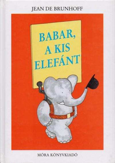 Jean De Brunhoff - Babar, a kis elefánt