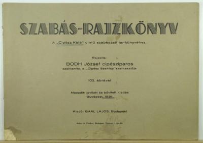 Bodh József - Szabás-rajzkönyv