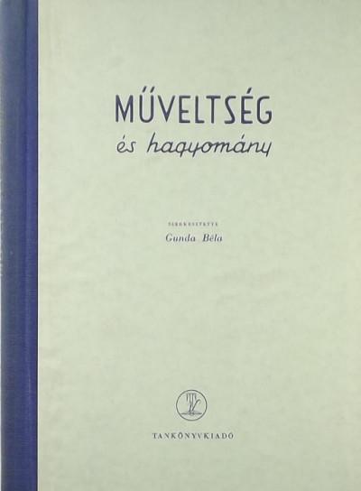 Gunda Béla  (Szerk.) - Műveltés és hagyomány