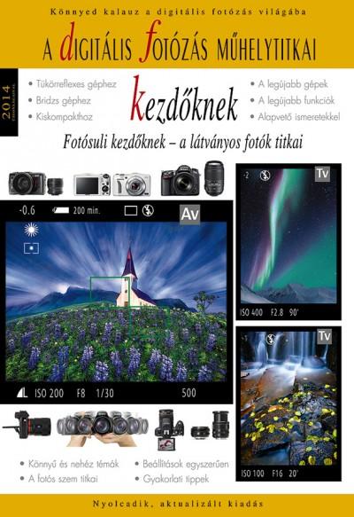 Enczi Zoltán - Imre Tamás - Richard Keating - A digitális fotózás műhelytitkai kezdőknek  2014