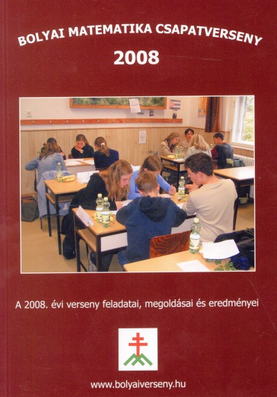 Nagy-Baló András  (Szerk.) - Bolyai matematika csapatverseny 2008