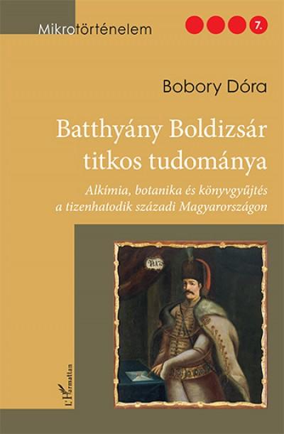 Bobory Dóra - Batthyány Boldizsár titkos tudománya