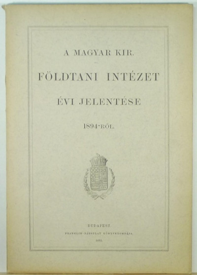 - A Magyar Kir. Földtani Intézet évi jelentése 1884-ről
