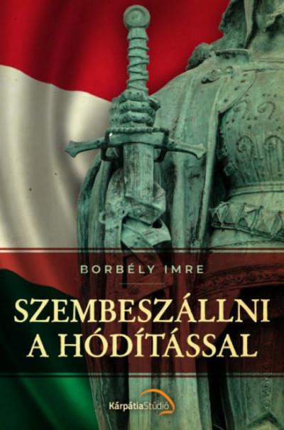 Borbély Imre - Szembeszállni a hódítással