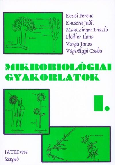 Kevei Ferenc  (Szerk.) - Mikrobiológiai gyakorlatok I.