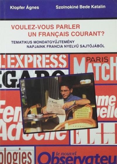 - Voulez-vous parler un francais courant?
