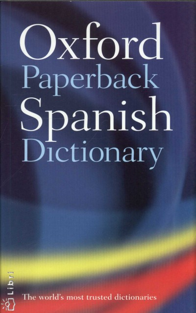 - Oxford Paperback Spanish Dictionary