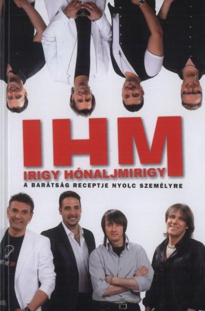 Gábor Endre  (Szerk.) - IHM - Irigy hónaljmirigy