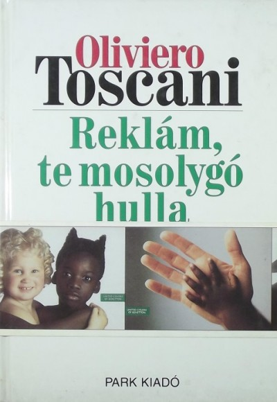 Oliviero Toscani - Reklám, te mosolygó hulla