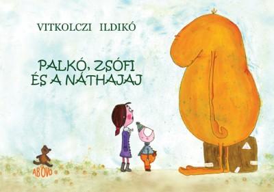 Vitkolczi Ildikó - Palkó, Zsófi és a Náthajaj