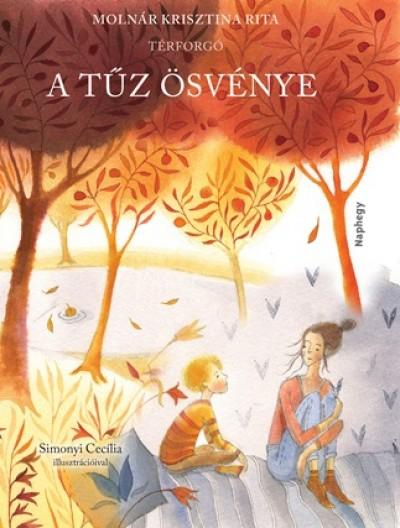 Molnár Krisztina Rita - A tűz ösvénye