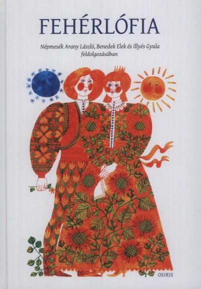 Nagy Zsejke  (Szerk.) - Fehérlófia