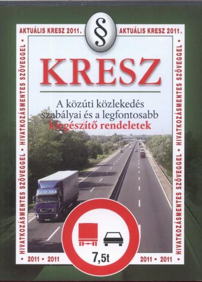 Hack Emil  (Szerk.) - Kresz - A közúti közlekedés szabályai és a legfontosabb kiegészítő rendeletek 2010.