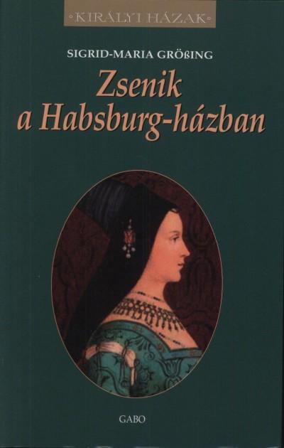 Sigrid-Maria Grössing - Zsenik a Habsburg-házban