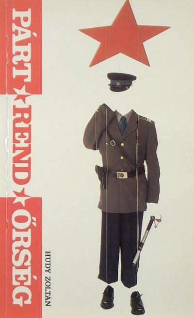 Hudy Zoltán - Párt-rend-őrség