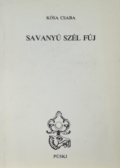 Kósa Csaba - Savanyú szél fúj
