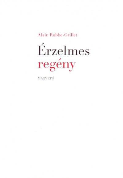 Alain Robbe-Grillet - Érzelmes regény