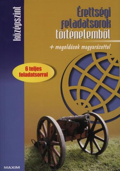 Nagy Sára  (Szerk.) - Bádonyiné Nagy Ilona  (Összeáll.) - Farkas Judit  (Összeáll.) - Érettségi feladatsorok történelemből