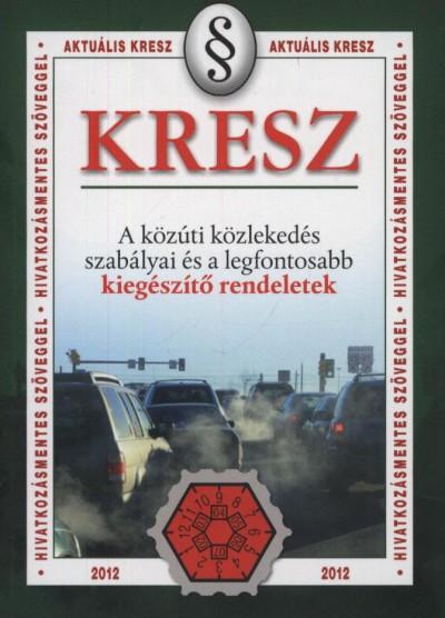 Hack Emil  (Szerk.) - Kresz - A közúti közlekedés szabályai és értelmezésük
