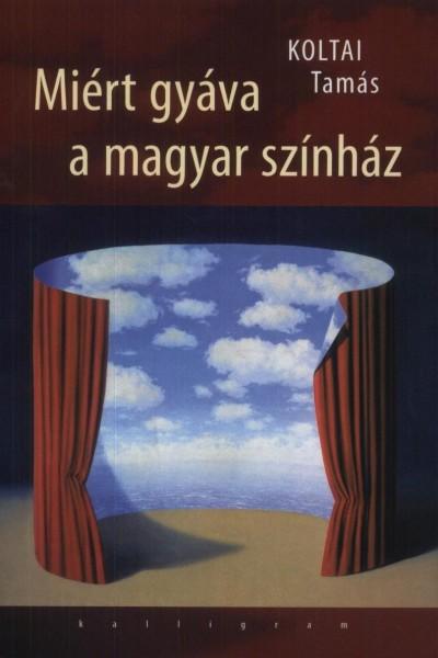Koltai Tamás - Miért gyáva a magyar színház