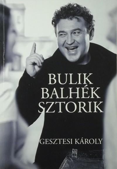 Gesztesi Károly - Bulik, balhék, sztorik
