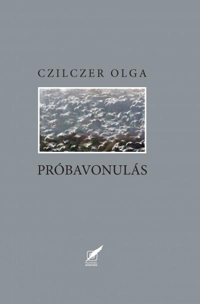 Czilczer Olga - Próbavonulás