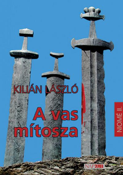 Kilián László - A vas mítosza