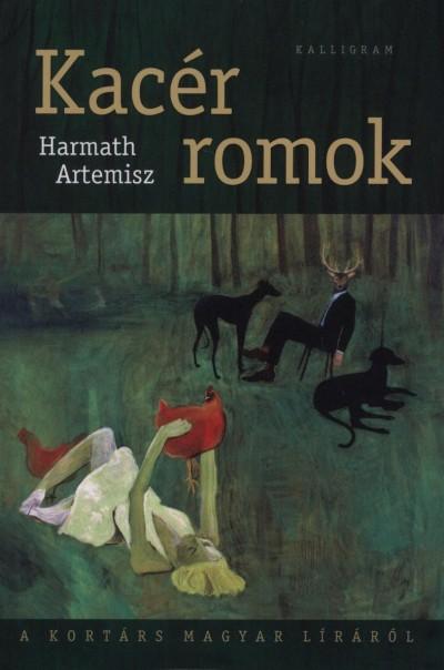 Harmath Artemisz - Kacér romok