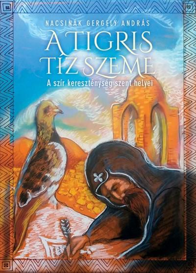Nacsinák Gergely András - A tigris tíz szeme