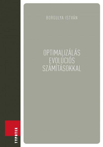 Borgulya István - Optimalizálás evolúciós számításokkal