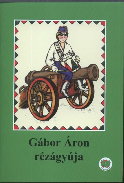 Ligeti Róbert - Gábor Áron rézágyúja