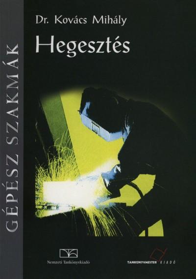 Kovács Mihály - Hegesztés