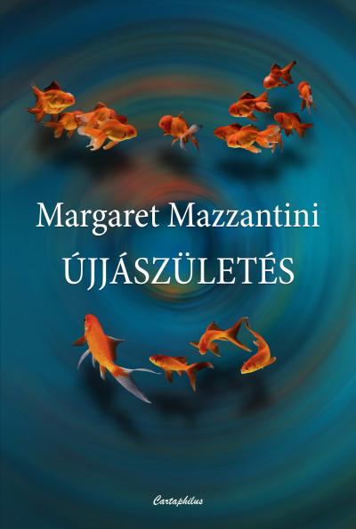 Margaret Mazzantini - Újjászületés