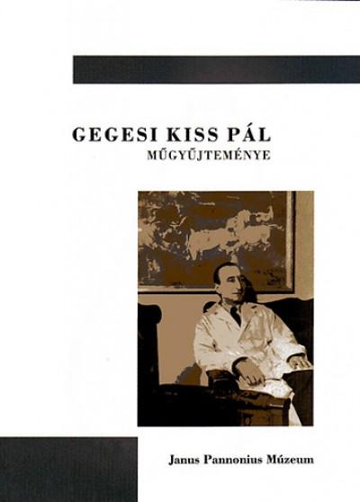 - Gegesi Kiss Pál műgyűjteménye