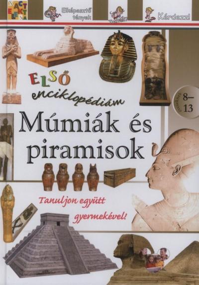 - Múmiák és piramisok - Első enciklopédiám