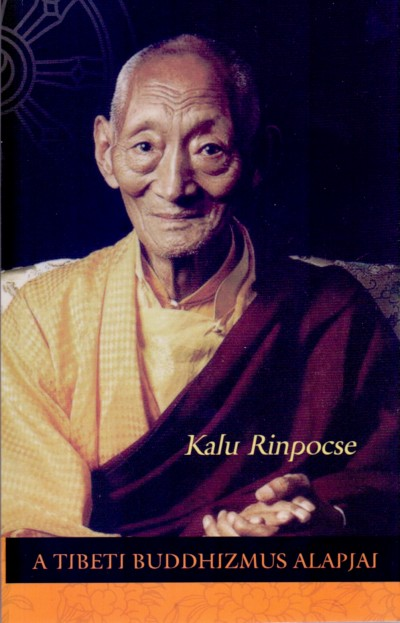 Kalu Rinpocse - A tibeti buddhizmus alapjai