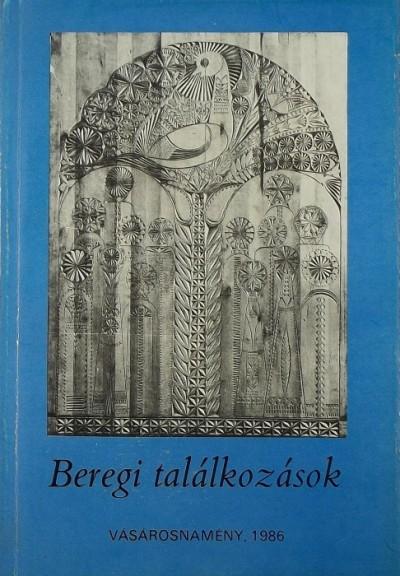 Mező András  (Szerk.) - Beregi találkozások