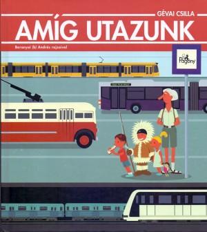 G�vai Csilla - Am�g utazunk