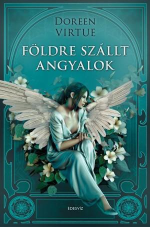 Doreen Virtue - F�ldre sz�llt angyalok