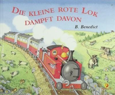 B. Benedict - Die kleine rote Lok dampft davon